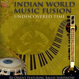 Indian World Music Fusion - Undiscovered Time