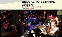 Bengal to Bethnal Green gig at Rich Mix 10 April 2